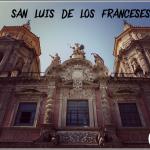 Visita Guiada San Luis de los Franceses