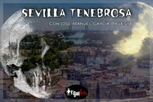 Ruta Paranormal Sevilla