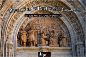 Misterios de la Catedral @ Puerta de San Miguel | Sevilla | Andalucía | España