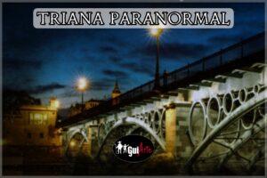 Triana Paranormal @ Capilla de la Estrella en la Calle San Jacinto,