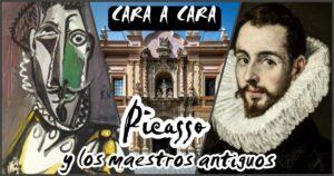 Cara a Cara, Picasso y los Maestros Antiguos Visita Guiada @ Museo Bellas Artes de Sevilla | Sevilla | Andalucía | España